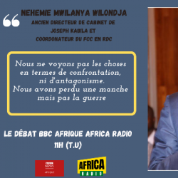 Le débat BBC Afrique - Africa Radio - Nehemie Mwilanya Wilondja