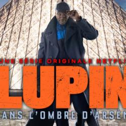Pourquoi la série LUPIN avec Omar Sy est-elle un succès mondial ?